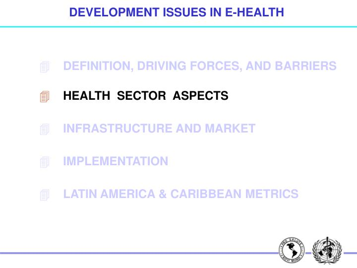 DEVELOPMENT ISSUES IN E-HEALTH