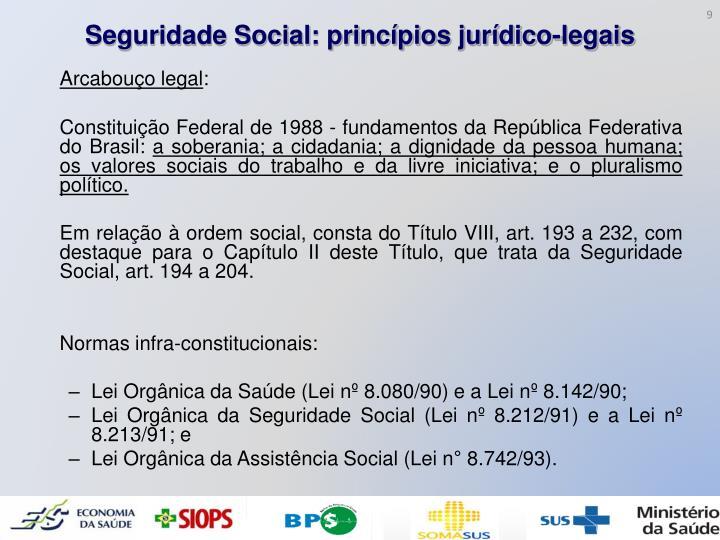 Seguridade Social: princípios jurídico-legais