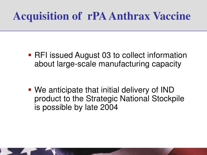 Acquisition of  rPA Anthrax Vaccine