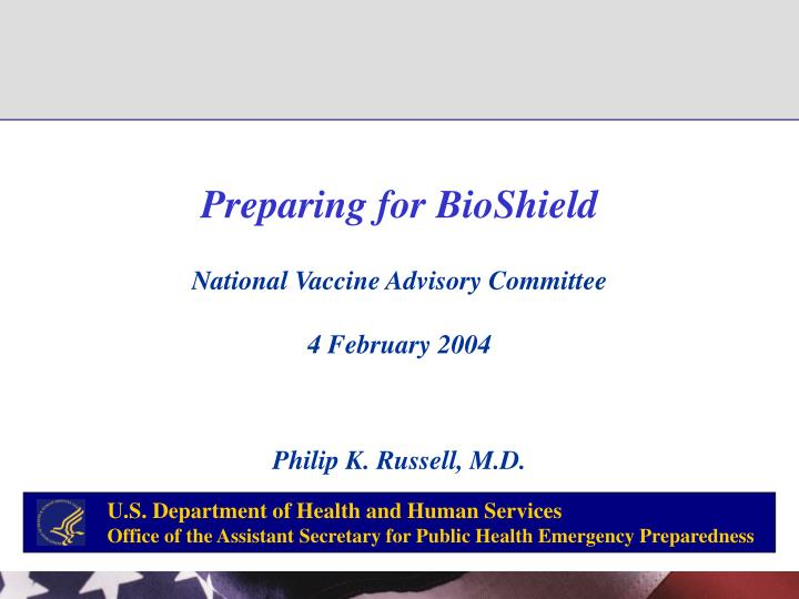 Preparing for bioshield
