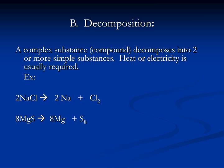 B.  Decomposition