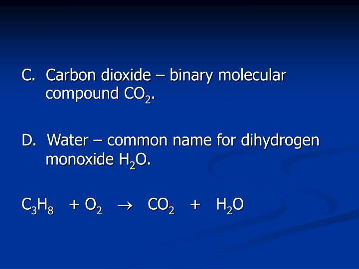 C.  Carbon dioxide – binary molecular compound CO