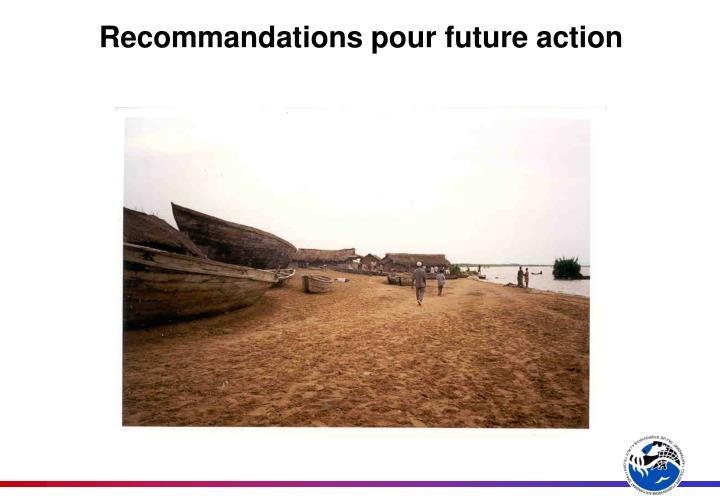 Recommandations pour future action