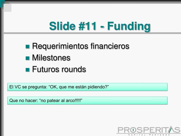 Slide #11 - Funding