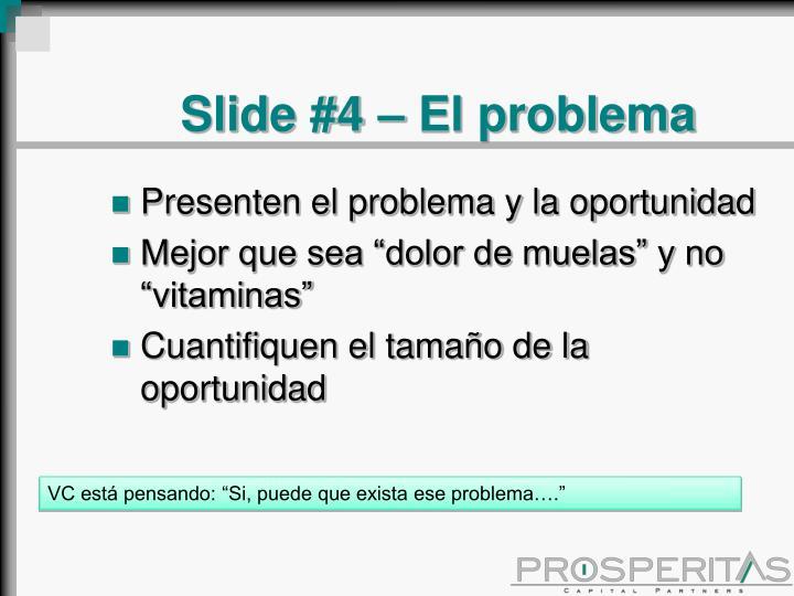Slide #4 – El problema