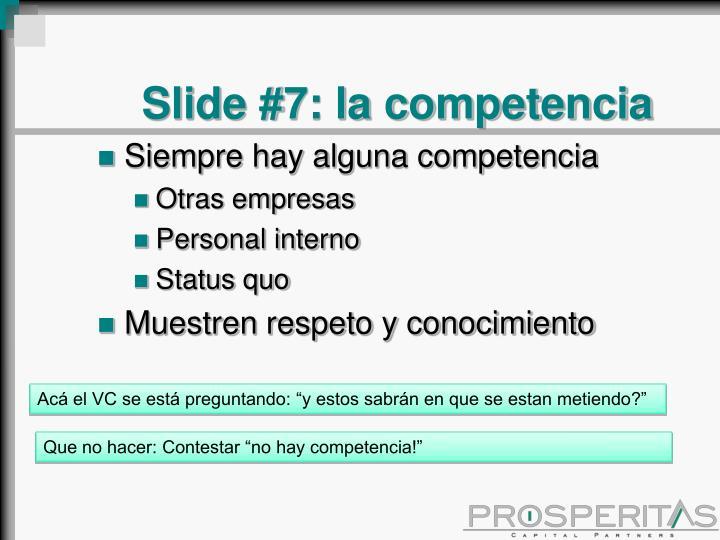 Slide #7: la competencia