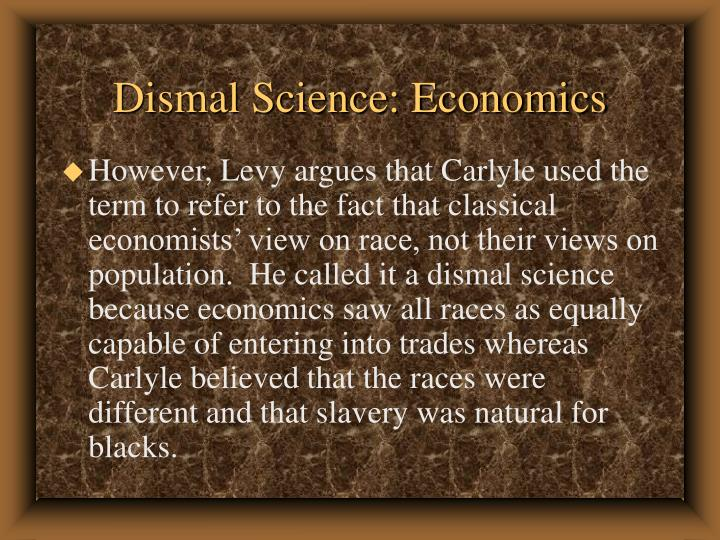 Dismal Science: Economics