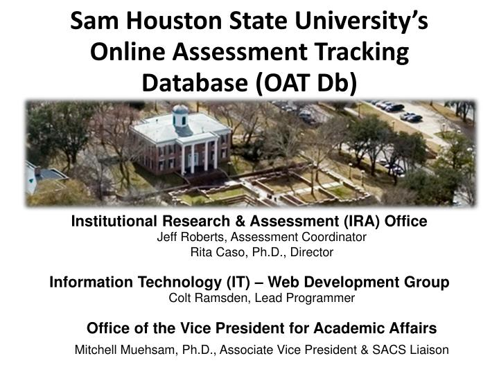 Sam houston state university s online assessment tracking database oat db