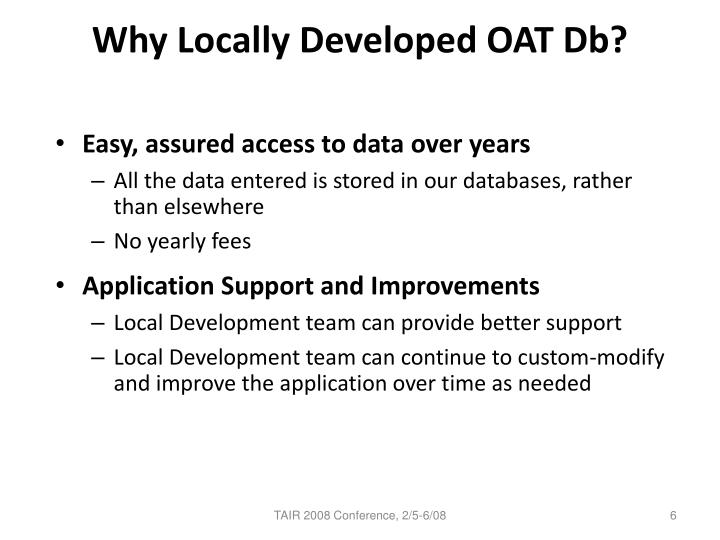 Why Locally Developed OAT Db?