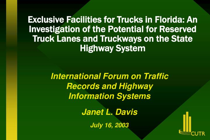 Exclusive Facilities for Trucks in Florida: An Investigation of the Potential for Reserved Truck Lanes and Truckways on the State Highway System