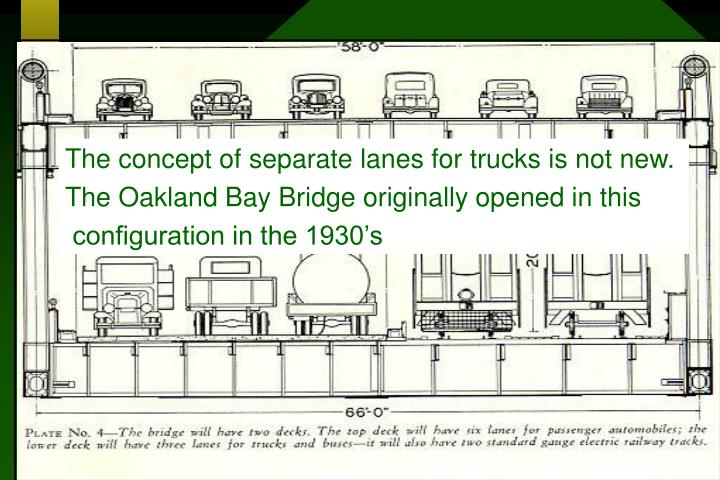 The concept of separate lanes for trucks is not new.