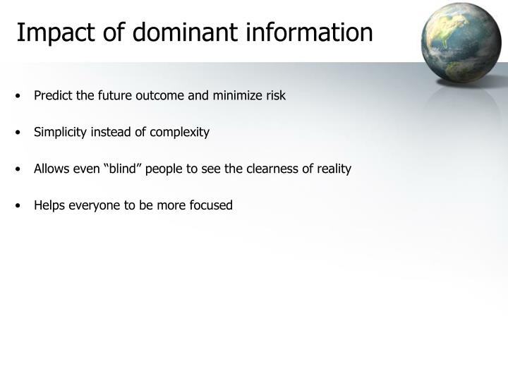 Impact of dominant information