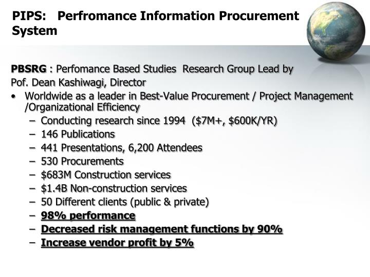 PIPS:   Perfromance Information Procurement System