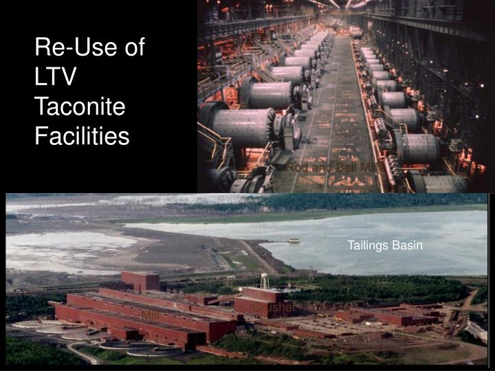 Re-Use of LTV Taconite Facilities