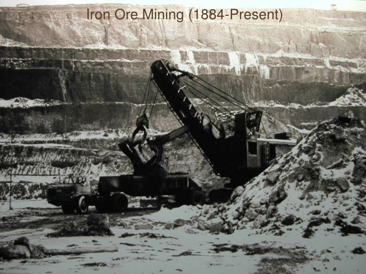 Iron Ore Mining (1884-Present)
