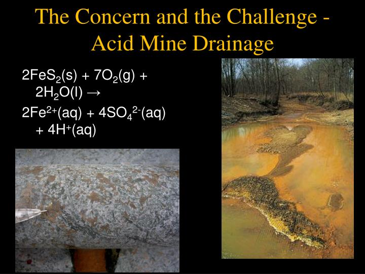 The Concern and the Challenge - Acid Mine Drainage