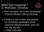 wees god toegewijd 2 motivatie christus