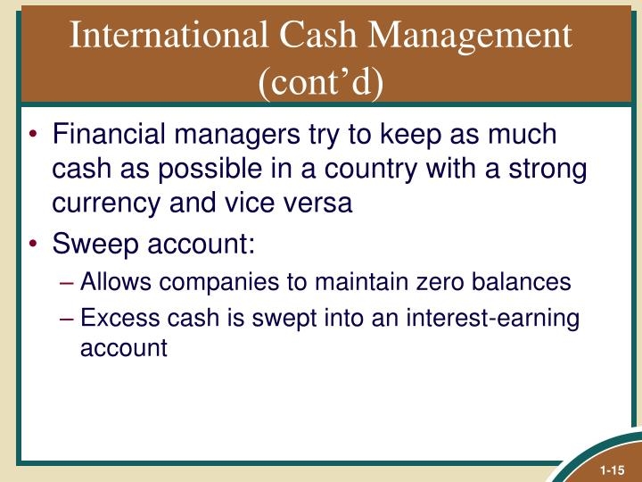 International Cash Management (cont'd)