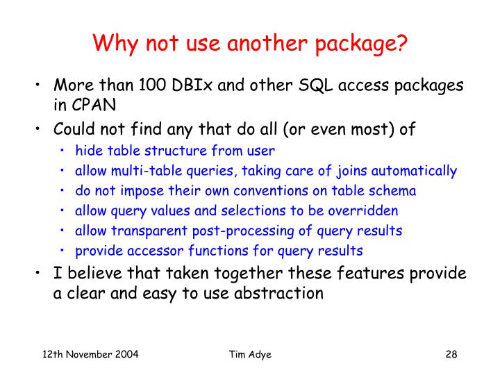 Why not use another package?
