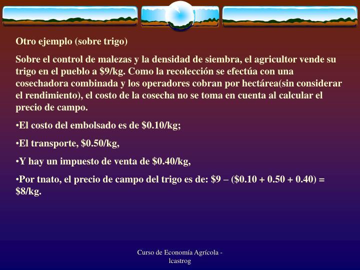 Otro ejemplo (sobre trigo)