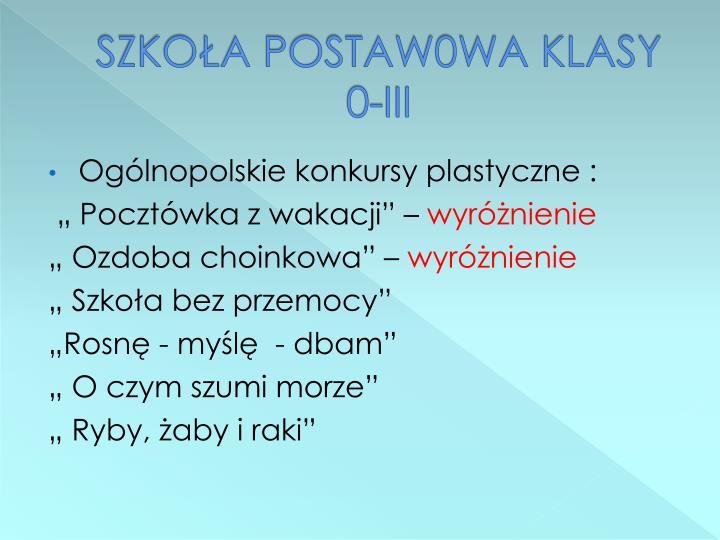 SZKOŁA POSTAW0WA KLASY 0-III
