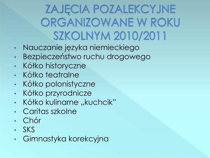 ZAJĘCIA POZALEKCYJNE ORGANIZOWANE W ROKU SZKOLNYM 2010/2011