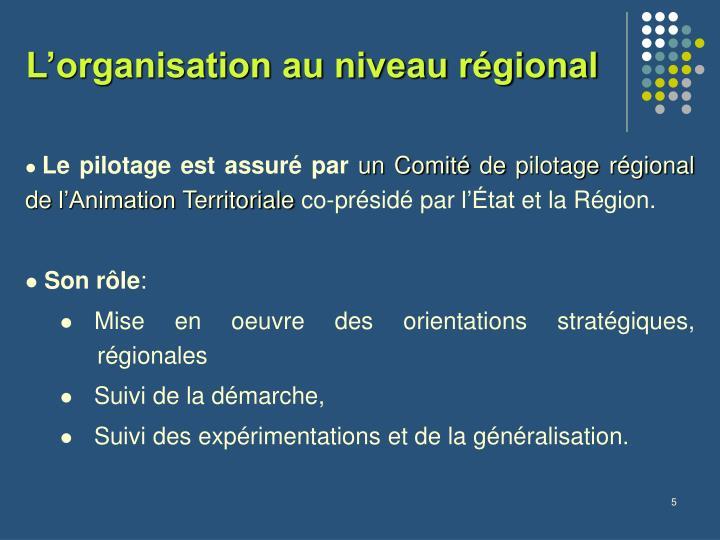 L'organisation au niveau régional