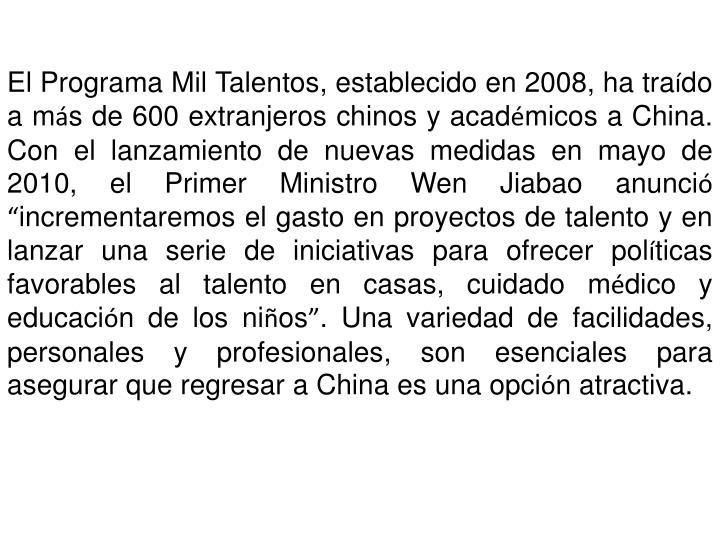 El Programa Mil Talentos, establecido en 2008, ha tra
