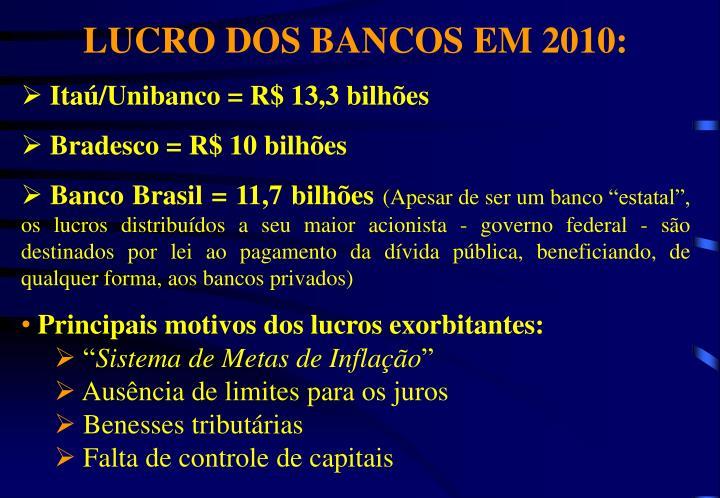 LUCRO DOS BANCOS EM 2010: