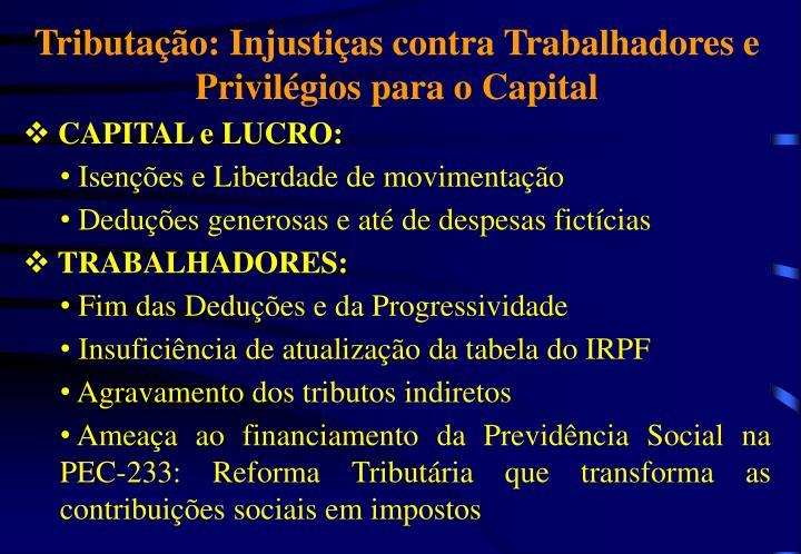 Tributação: Injustiças contra Trabalhadores e Privilégios para o Capital