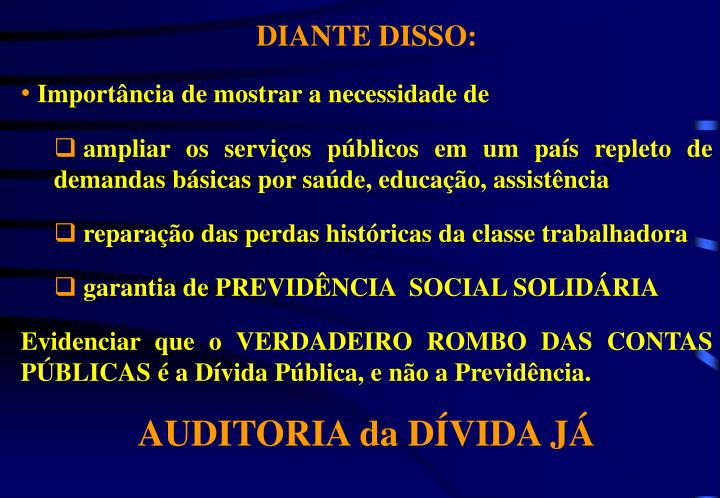DIANTE DISSO: