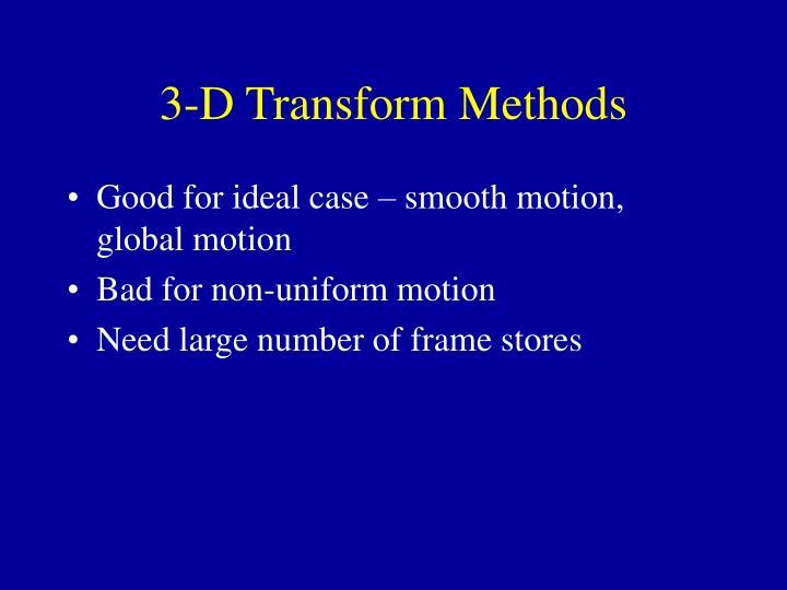 3-D Transform Methods