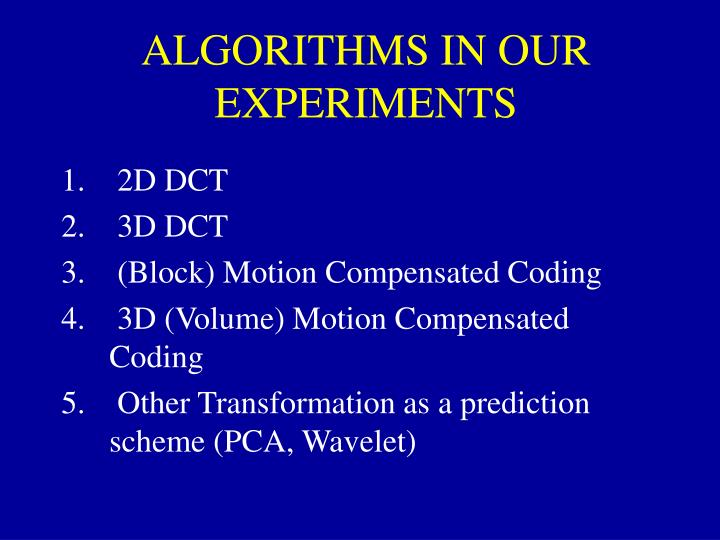 ALGORITHMS IN OUR EXPERIMENTS