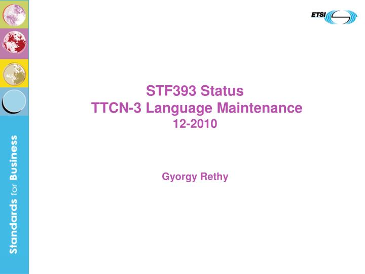 Stf393 status ttcn 3 language maintenance 12 2010
