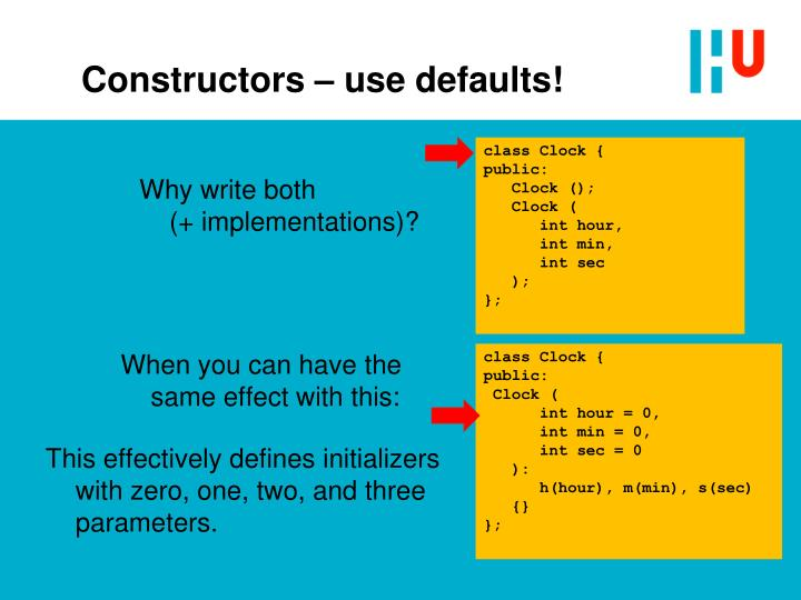Constructors – use defaults!
