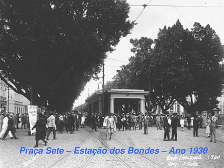 Praça Sete – Estação dos Bondes – Ano 1930
