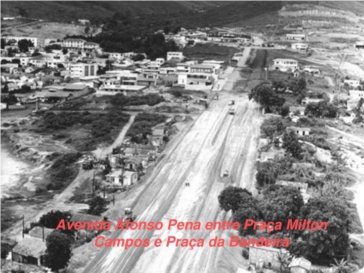Avenida Afonso Pena entre Praça Milton Campos e Praça da Bandeira