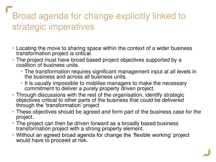 Broad agenda for change explicitly linked to strategic imperatives