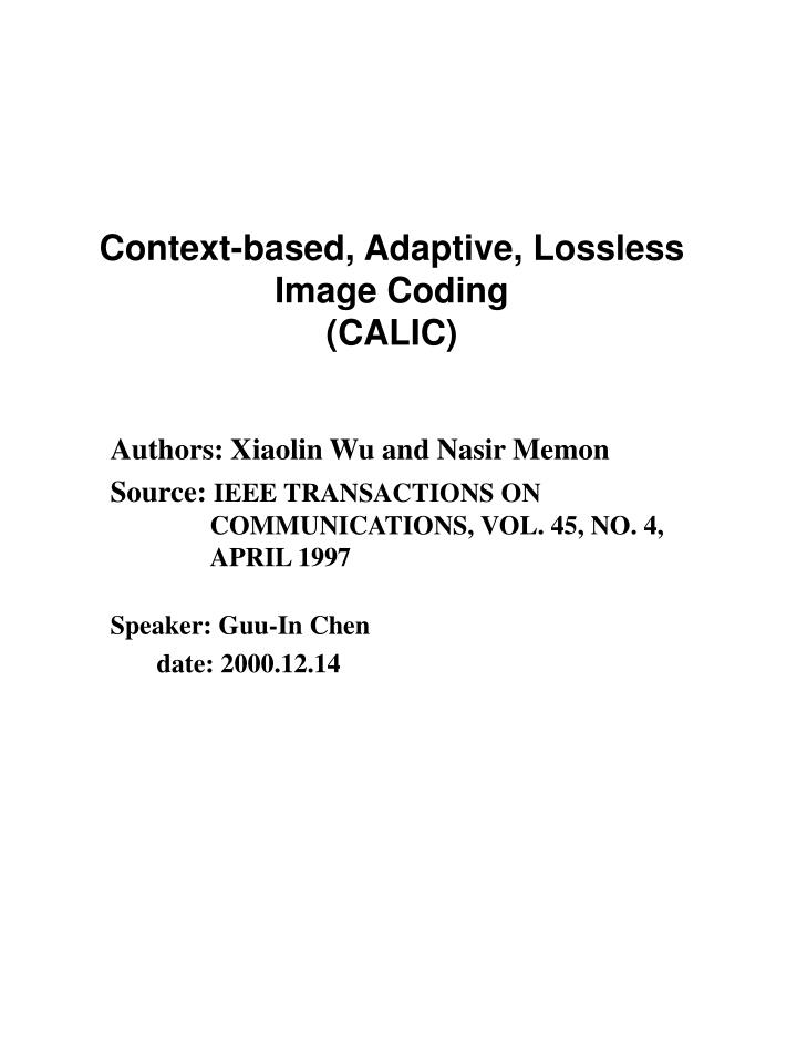 Context based adaptive lossless image coding calic