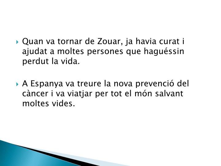 Quan va tornar de Zouar, ja havia curat i ajudat a moltes persones que haguéssin perdut la vida.