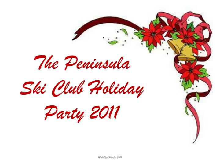 The Peninsula Ski Club Holiday Party 2011