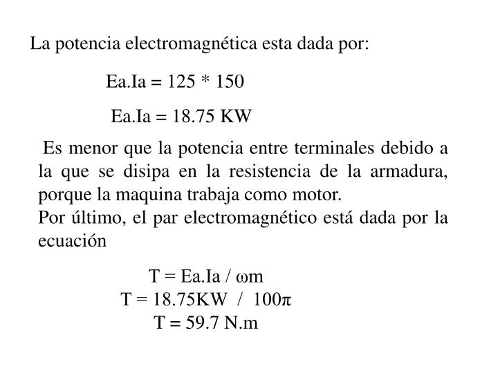 La potencia electromagnética esta dada por