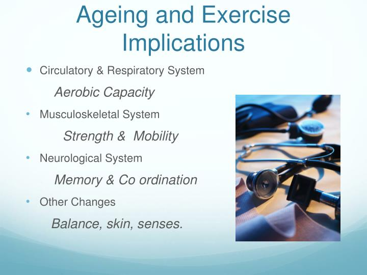 Ageing and Exercise Implications