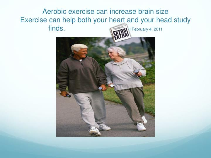 Aerobic exercise can increase brain size