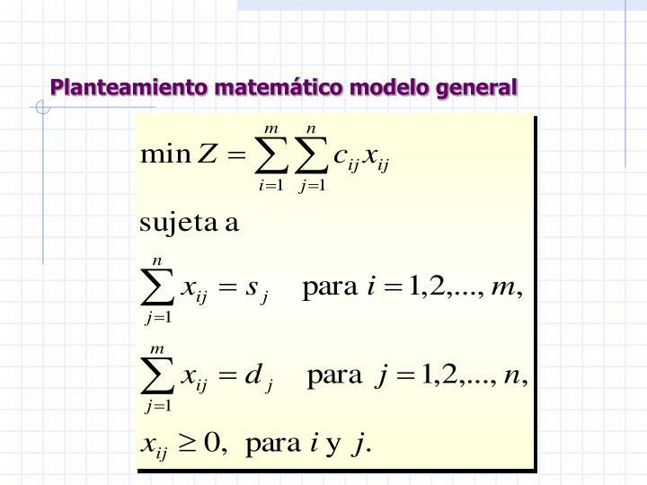Planteamiento matemático modelo general