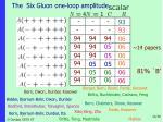 the six gluon one loop amplitude