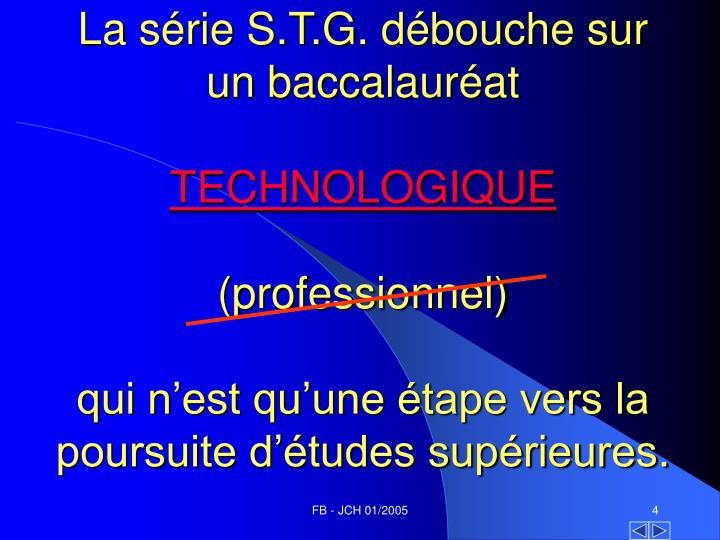 La série S.T.G. débouche sur un baccalauréat