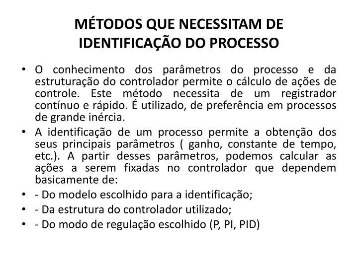 MÉTODOS QUE NECESSITAM DE IDENTIFICAÇÃO DO PROCESSO