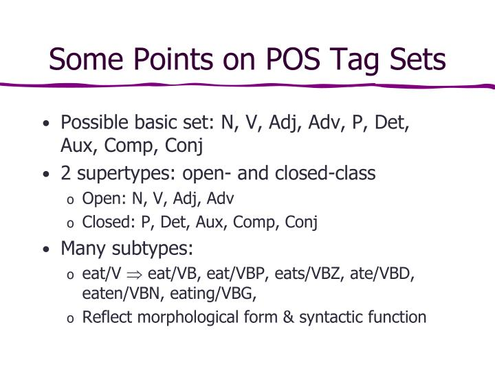 Some Points on POS Tag Sets