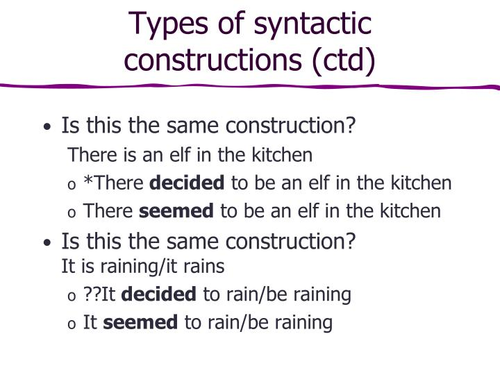 Types of syntactic constructions (ctd)
